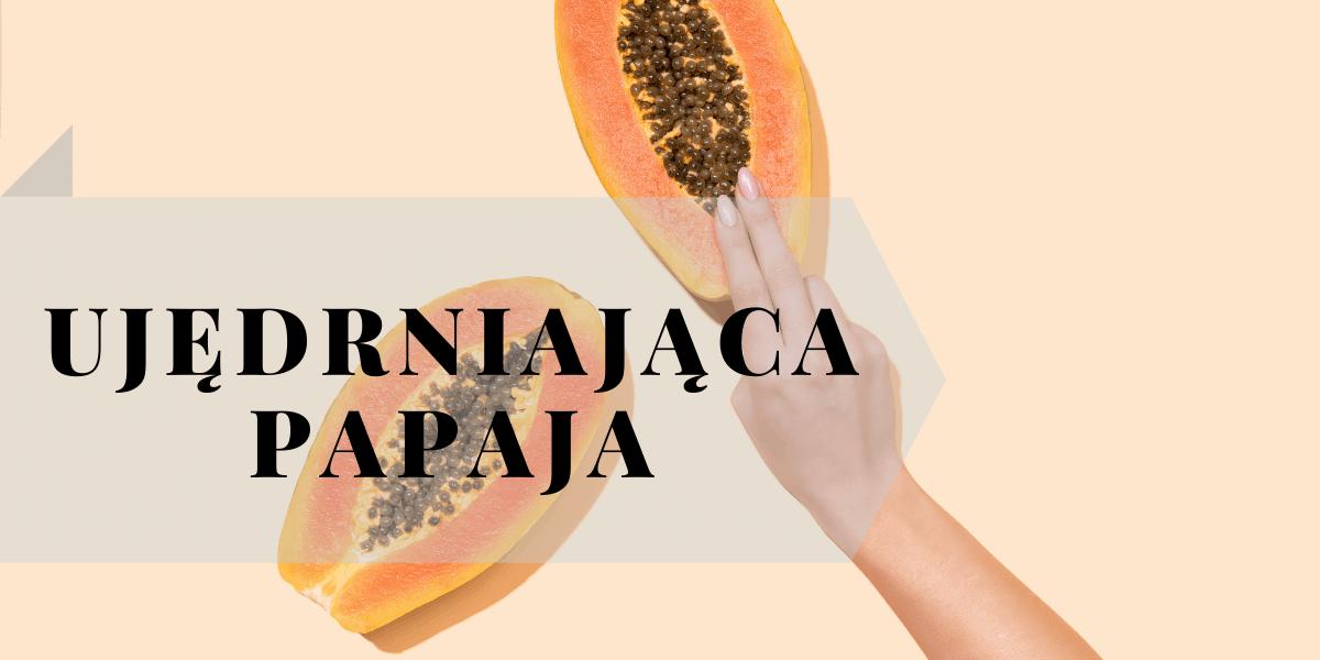 Domowe maseczki z papają